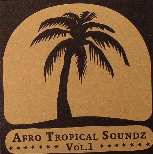 Afro Tropical Soundz vol. 1