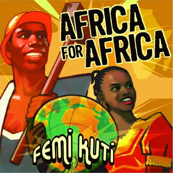Femi Kuti- Africa for Africa