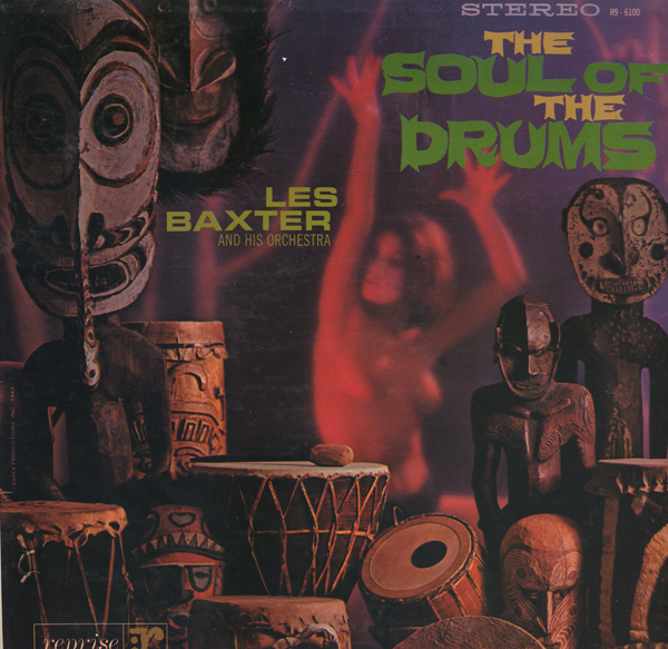 Les Baxter- The Soul of the Drums