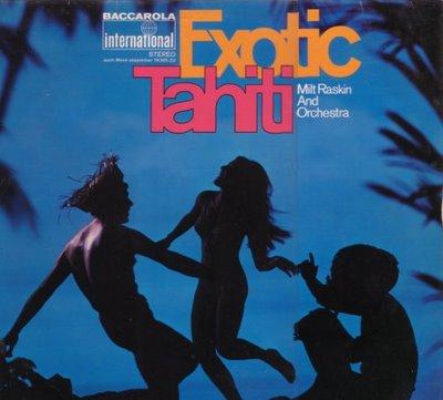Milt Raskin- Exotic Tahiti