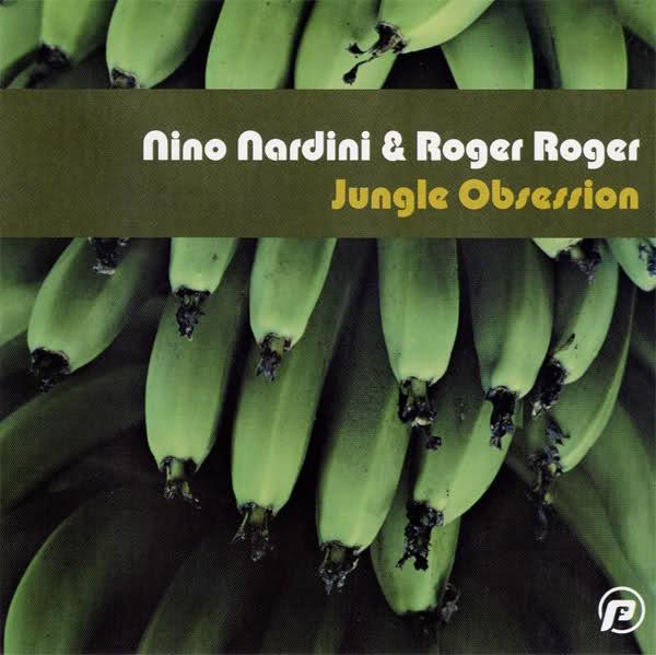 Nino Nardini & Roger Roger- Jungle Obsession